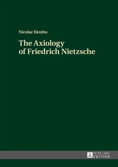 Axiology of Friedrich Nietzsche (eBook, ePUB) - Rambu, Nicolae