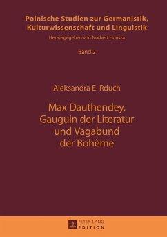 Max Dauthendey- Gauguin der Literatur und Vagabund der Boheme (eBook, PDF) - Rduch, Aleksandra