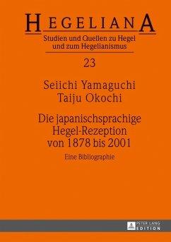 Die japanischsprachige Hegel-Rezeption von 1878 bis 2001 (eBook, PDF) - Yamaguchi, Seiichi
