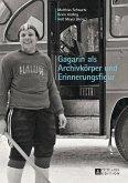 Gagarin als Archivkoerper und Erinnerungsfigur (eBook, PDF)