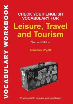 Check Your English Vocabulary for Leisure, Travel and Tourism (eBook, PDF) - Wyatt, Rawdon