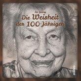 Die Weisheit der 100-Jährigen