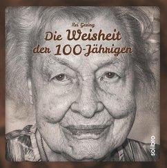 Die Weisheit der 100-Jährigen - Gesing, Rei
