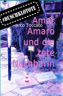 Amor Amaro und die tote Nachbarin (eBook, ePUB) - Toccato, Marco