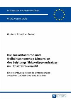Die sozialstaatliche und freiheitsschonende Dimension des Leistungsfaehigkeitsgrundsatzes im Umsatzsteuerrecht (eBook, ePUB) - Schneider Fossati, Gustavo