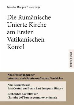 Die Rumaenische Unierte Kirche am Ersten Vatikanischen Konzil (eBook, PDF) - Bocsan, Nicolae
