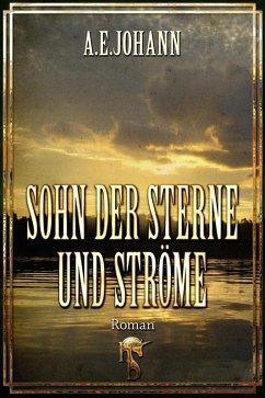 Sohn der Sterne und Ströme (eBook, ePUB) - Johann, A. E.