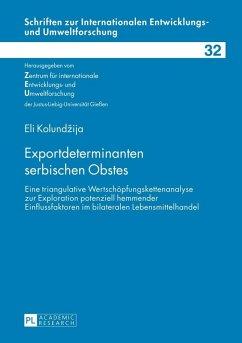 Exportdeterminanten serbischen Obstes (eBook, ePUB) - Kolundzija, Eli