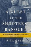 Guest at the Shooters' Banquet (eBook, ePUB)