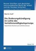 Die Aenderungskuendigung im Lichte des Verhaeltnismaeigkeitsprinzips (eBook, PDF)