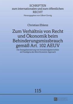 Zum Verhaeltnis von Recht und Oekonomik beim Behinderungsmissbrauch gemae Art. 102 AEUV (eBook, ePUB) - Ehlenz, Christian