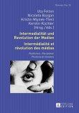 Intermedialitaet und Revolution der Medien- Intermedialite et revolution des medias (eBook, ePUB)