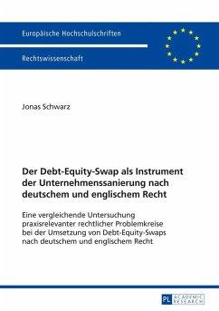 Der Debt-Equity-Swap als Instrument der Unternehmenssanierung nach deutschem und englischem Recht (eBook, ePUB) - Schwarz, Jonas