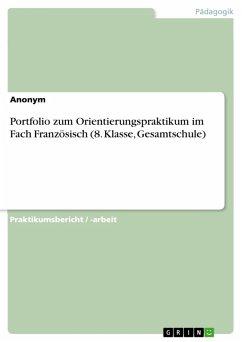 Portfolio zum Orientierungspraktikum im Fach Französisch (8. Klasse, Gesamtschule) (eBook, PDF)