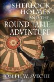 Sherlock Holmes and the Round Table Adventure (eBook, PDF)