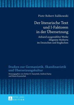Der literarische Text und I-Faktoren in der Uebersetzung (eBook, PDF) - Sulikowski, Piotr