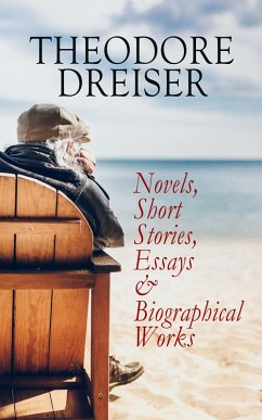 THEODORE DREISER: Novels, Short Stories, Essays...