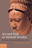 Art and Risk in Ancient Yoruba (eBook, PDF)