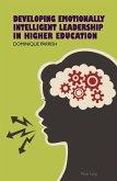 Developing Emotionally Intelligent Leadership in Higher Education (eBook, PDF)