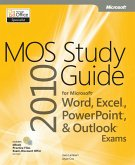 MOS 2010 Study Guide for Microsoft Word, Excel, PowerPoint, and Outlook Exams (eBook, PDF)