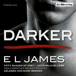 Darker - Fifty Shades of Grey. Gefährliche Liebe von Christian selbst erzählt / Grey Bd.2 (MP3-Download) - James, E L
