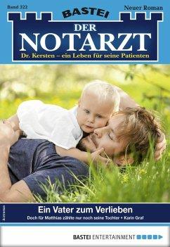 Der Notarzt 322 - Arztroman (eBook, ePUB)