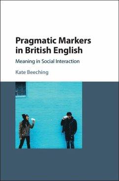 Pragmatic Markers in British English (eBook, ePUB) - Beeching, Kate