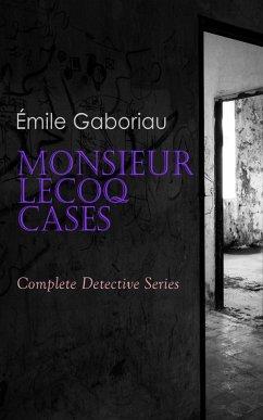Monsieur Lecoq Cases: Complete Detective Series...