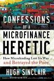 Confessions of a Microfinance Heretic (eBook, ePUB)
