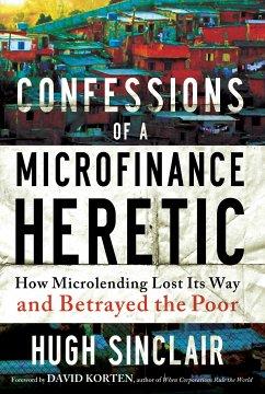 Confessions of a Microfinance Heretic (eBook, ePUB) - Sinclair, Hugh