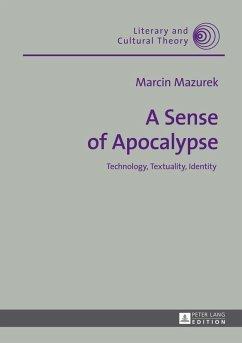 Sense of Apocalypse (eBook, ePUB) - Mazurek, Marcin