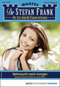 Dr. Stefan Frank 2454 - Arztroman (eBook, ePUB)