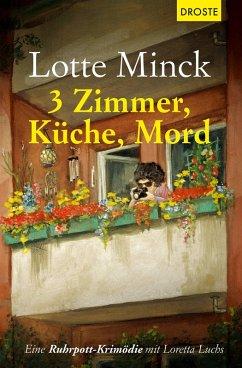3 Zimmer, Küche, Mord (eBook, ePUB) - Minck, Lotte