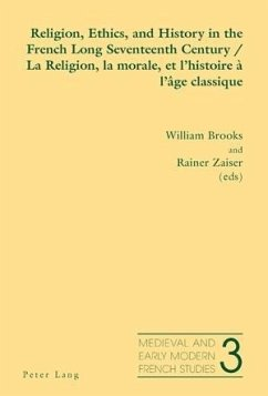 Religion, Ethics, and History in the French Long Seventeenth Century - La Religion, la morale, et l'histoire a l'age classique (eBook, PDF)