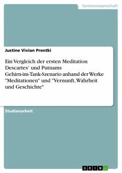 Ein Vergleich der ersten Meditation Descartes' und Putnams Gehirn-im-Tank-Szenario anhand der Werke