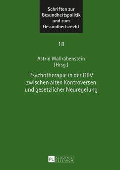 Psychotherapie in der GKV zwischen alten Kontroversen und gesetzlicher Neuregelung (eBook, ePUB)