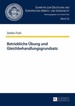 Betriebliche Uebung und Gleichbehandlungsgrundsatz (eBook, ePUB) - Freh, Stefan
