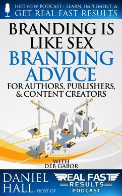 Branding is Like Sex ? Branding Advice for Auth...