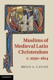 Muslims of Medieval Latin Christendom, c.1050-1614 (eBook, ePUB)