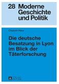 Die deutsche Besatzung in Lyon im Blick der Taeterforschung (eBook, ePUB)