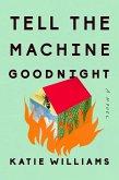 Tell the Machine Goodnight (eBook, ePUB)