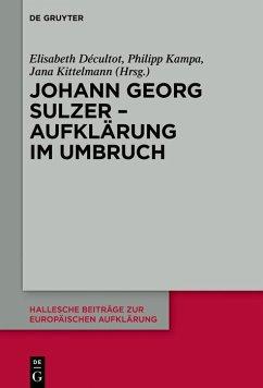 Johann Georg Sulzer - Aufklärung im Umbruch (eB...
