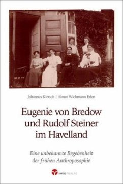 Eugenie von Bredow und Rudolf Steiner im Havelland - Kiersch, Johannes; Wichmann Erlen, Alma