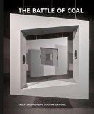 Kunst & Kohle, The Battle of Coal