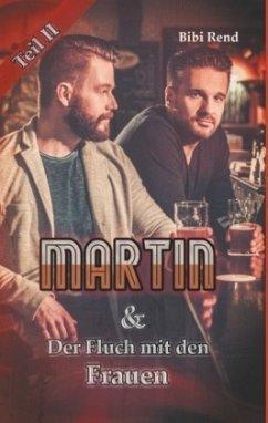 Martin und der Fluch mit den Frauen