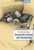 Bayerische Viecher und Viechereien