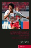 History of Football in North and South Korea c.1910-2002 (eBook, PDF)