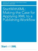 StartWithXML: Making the Case for Applying XML to a Publishing Workflow (eBook, ePUB)