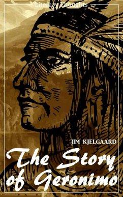 The Story of Geronimo (Jim Kjelgaard) (Literary Thoughts Edition) (eBook, ePUB) - Kjelgaard, Jim