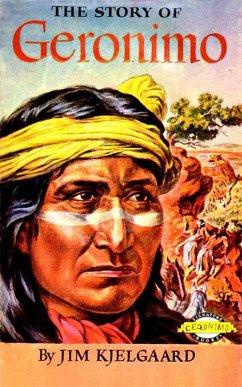 The Story of Geronimo (eBook, ePUB) - Kjelgaard, Jim
